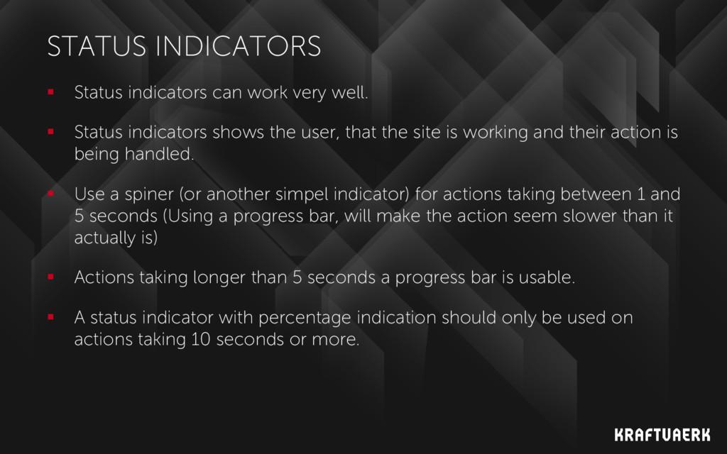 STATUS INDICATORS  Status indicators can work ...