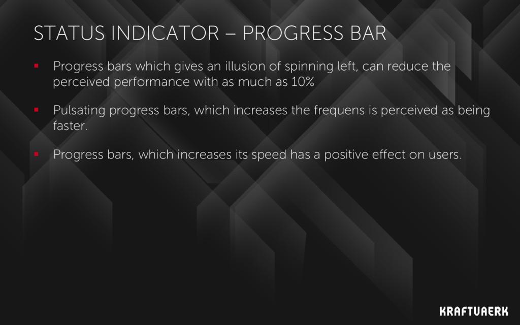 STATUS INDICATOR – PROGRESS BAR  Progress bars...