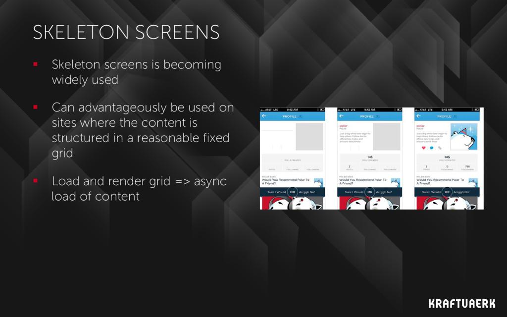 SKELETON SCREENS  Skeleton screens is becoming...