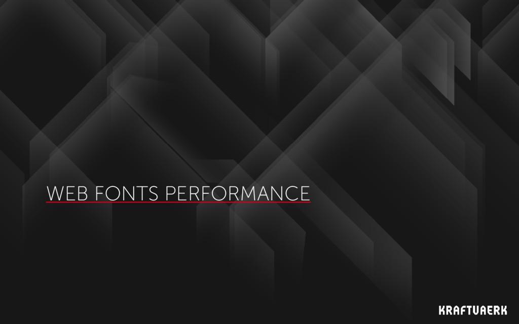WEB FONTS PERFORMANCE