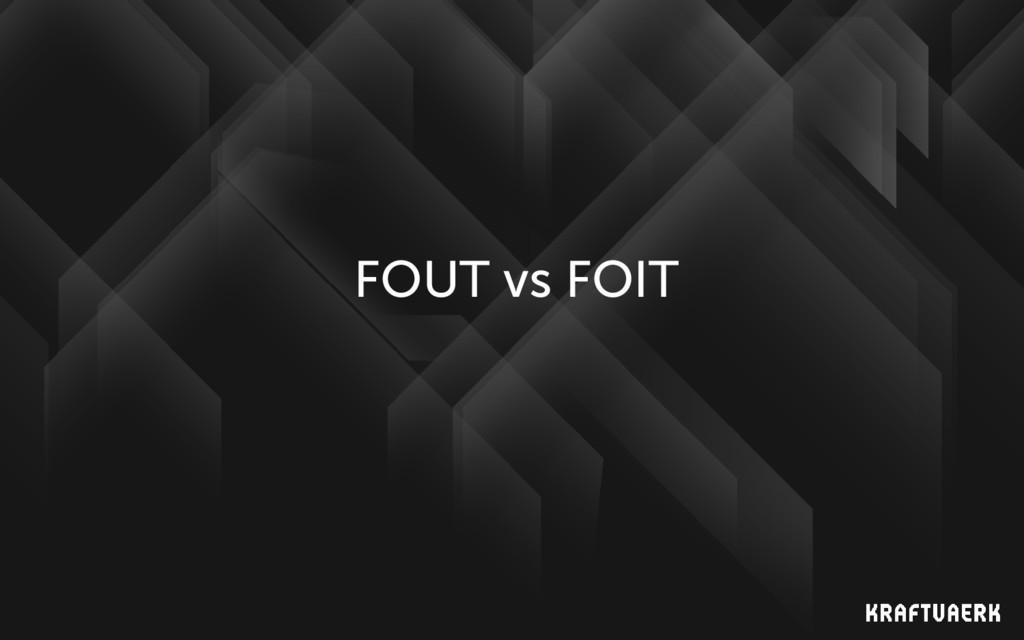 FOUT vs FOIT