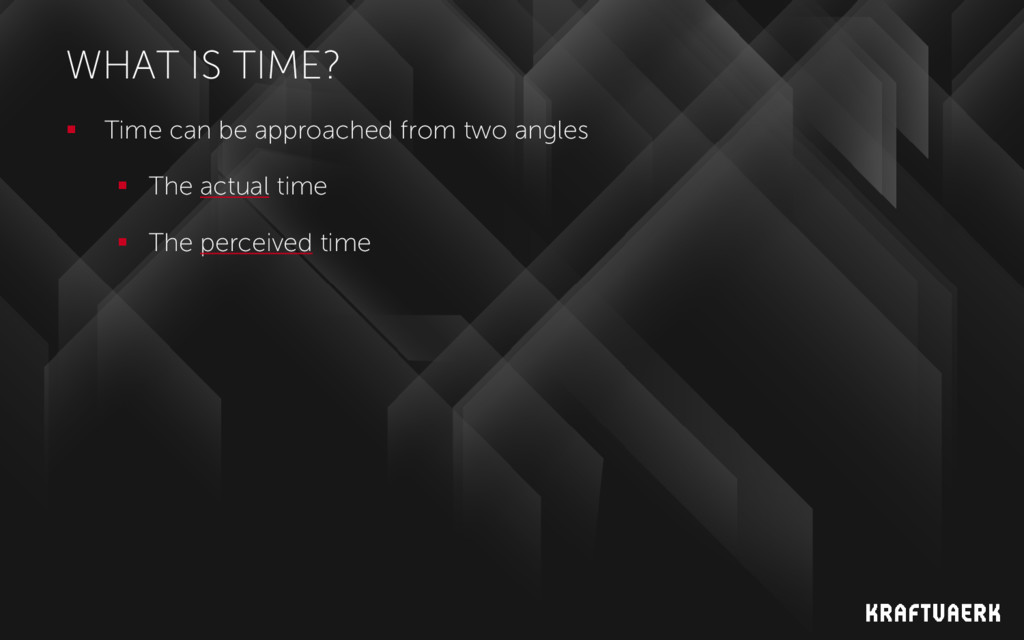 WHAT IS TIME?  Time can be approached from two...