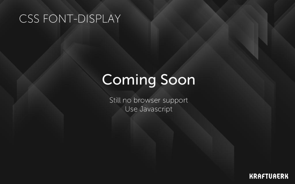 CSS FONT-DISPLAY Coming Soon Still no browser s...