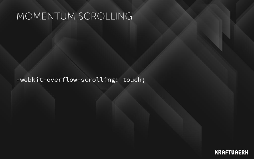 MOMENTUM SCROLLING -webkit-overflow-scrolling: ...