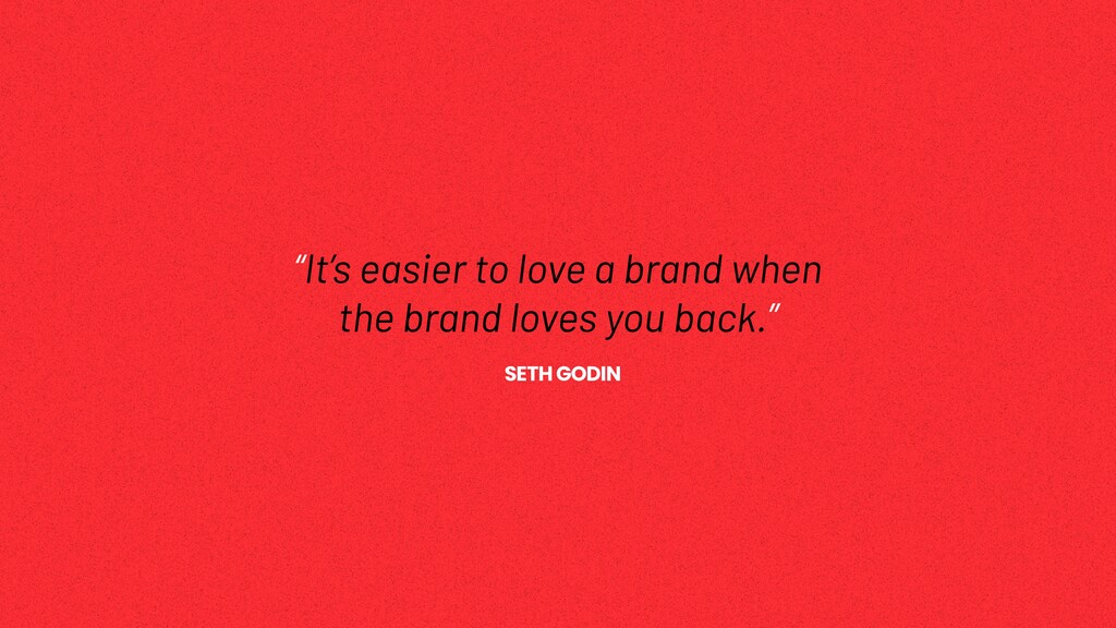 """It's easier to love a brand when   the brand l..."