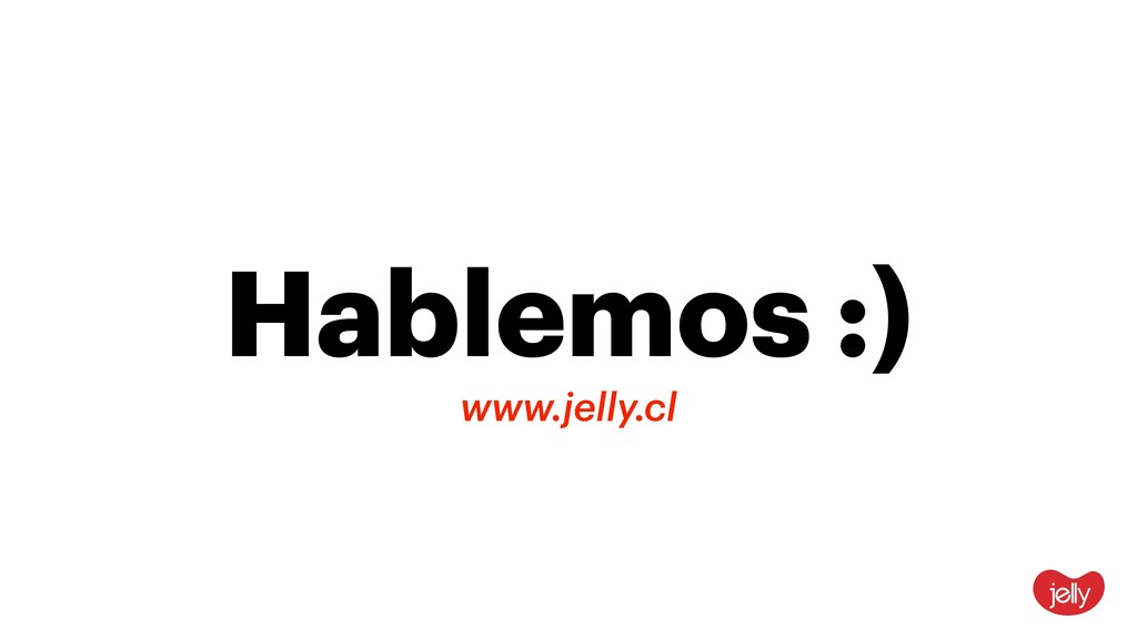 Hablemos :) www.jelly.cl