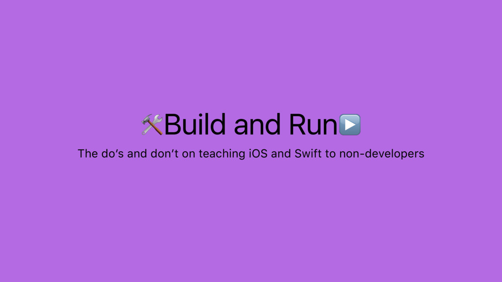 Build and Run▶ The do's and don't on teaching i...