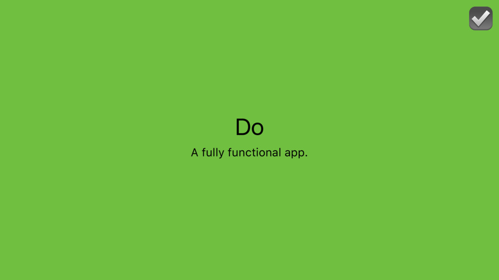 Do A fully functional app. ☑