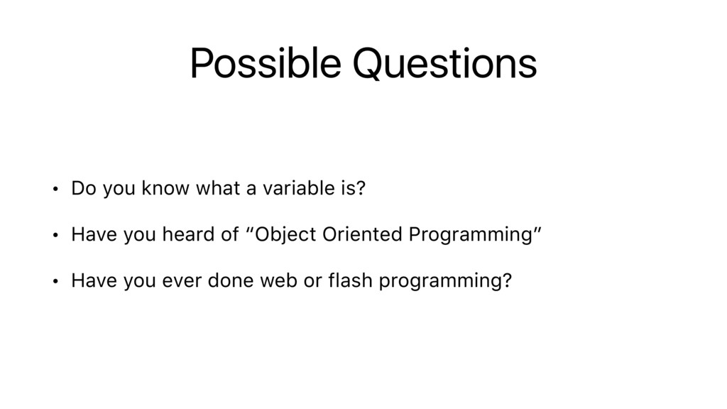 Possible Questions • Do you know what a variabl...