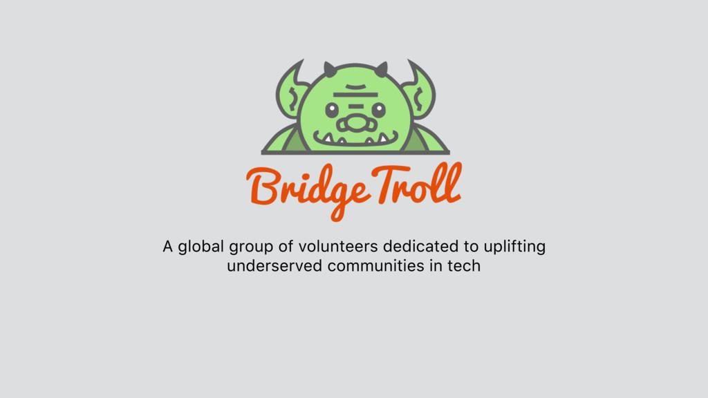 A global group of volunteers dedicated to uplif...