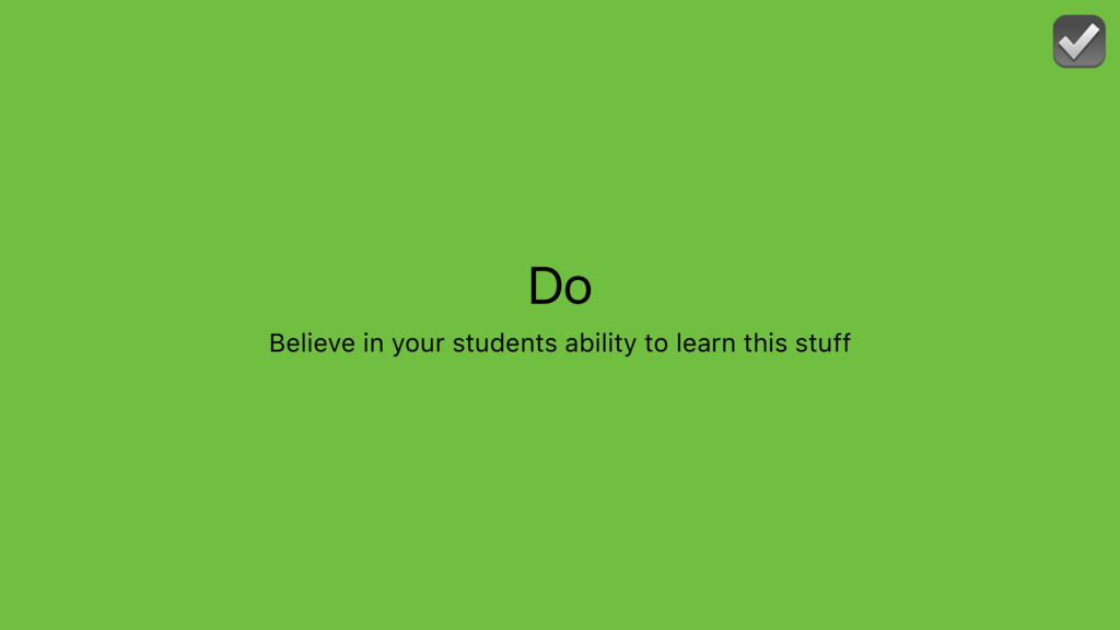 Do Believe in your students ability to learn th...