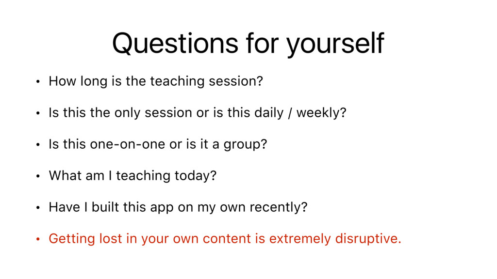Questions for yourself • How long is the teachi...