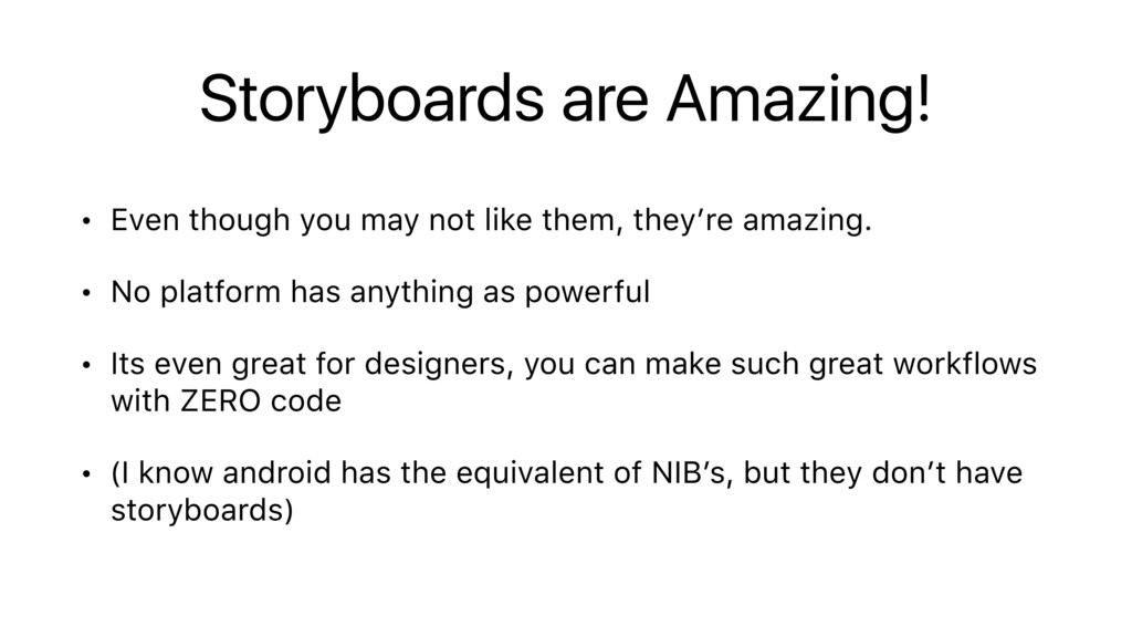 Storyboards are Amazing! • Even though you may ...