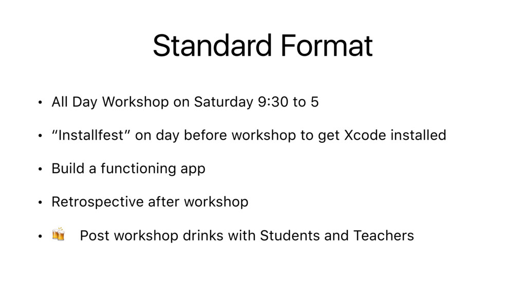 Standard Format • All Day Workshop on Saturday ...