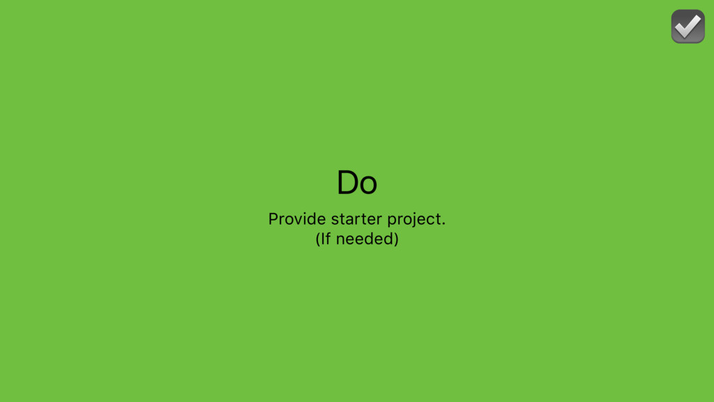 Do Provide starter project. (If needed) ☑