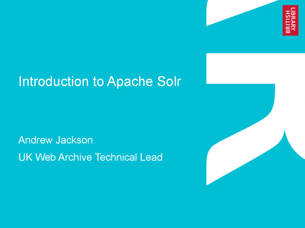 Introduction to Apache Solr Andrew Jackson UK W...