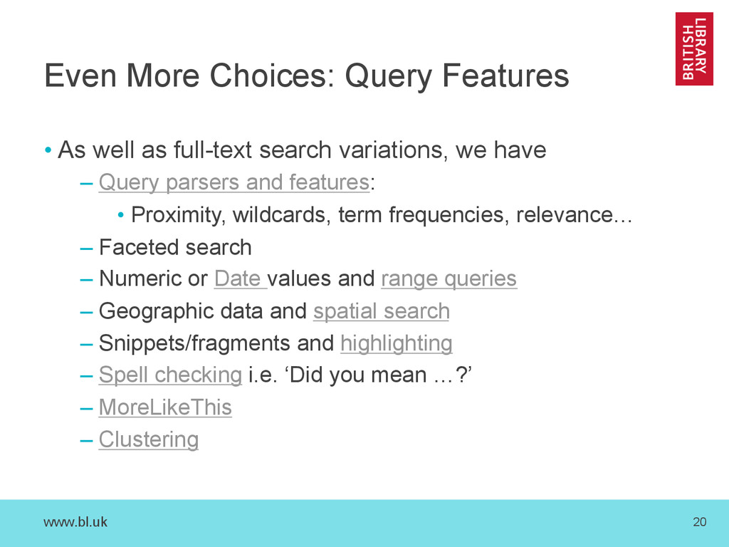 www.bl.uk 20 Even More Choices: Query Features ...