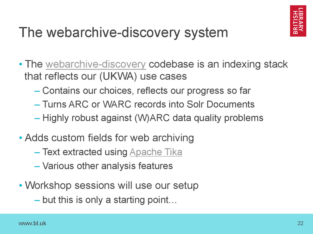 www.bl.uk 22 The webarchive-discovery system •...