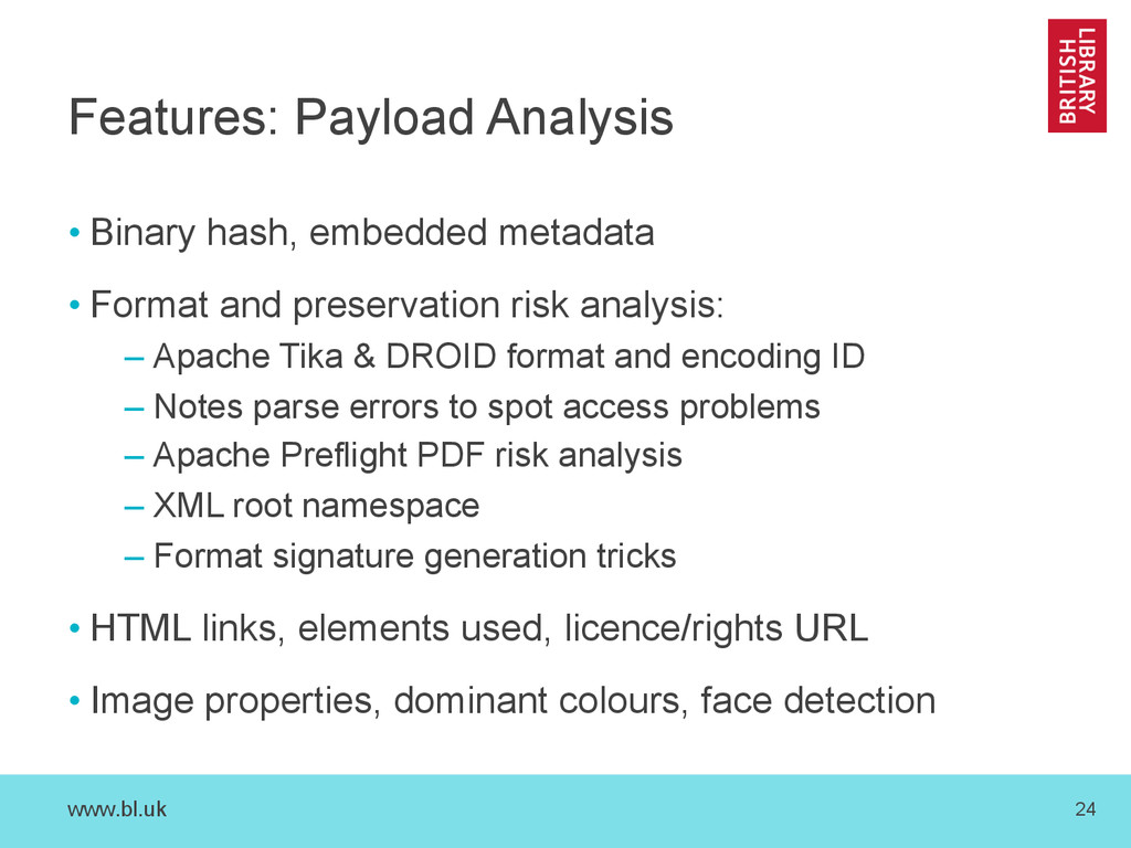 www.bl.uk 24 Features: Payload Analysis •Binar...
