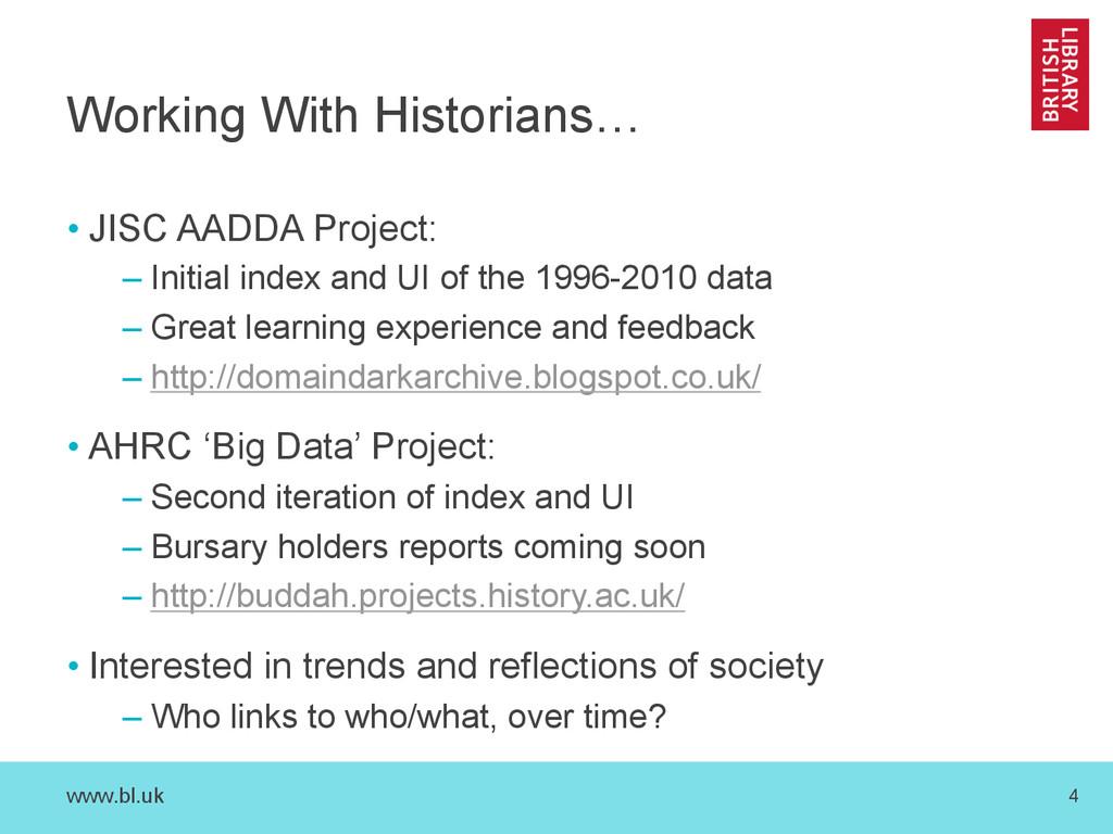 www.bl.uk 4 Working With Historians… •JISC AAD...