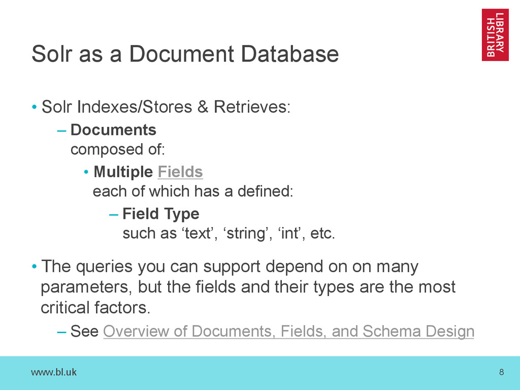 www.bl.uk 8 Solr as a Document Database •Solr ...