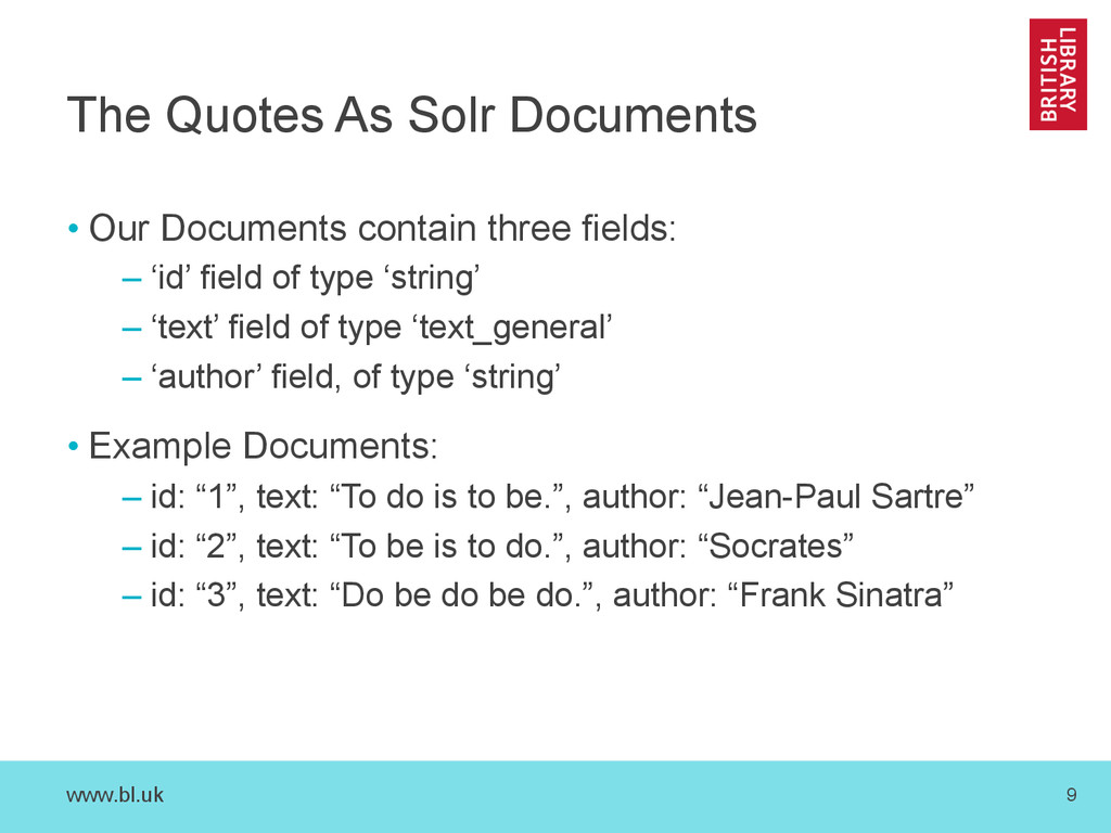 www.bl.uk 9 The Quotes As Solr Documents •Our ...