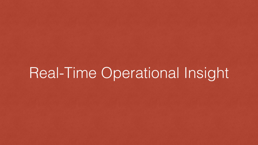 Real-Time Operational Insight