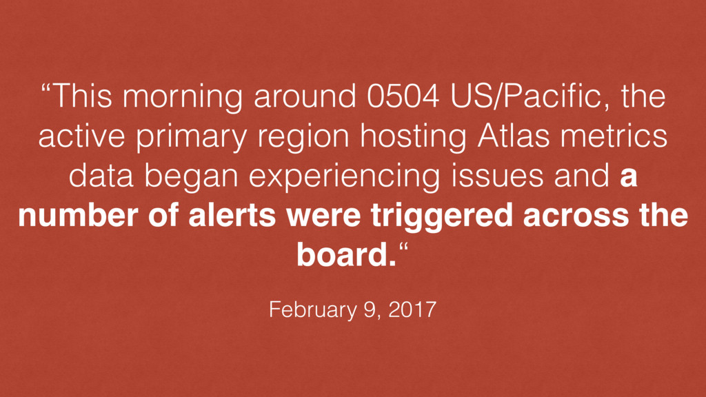 """""""This morning around 0504 US/Pacific, the active..."""