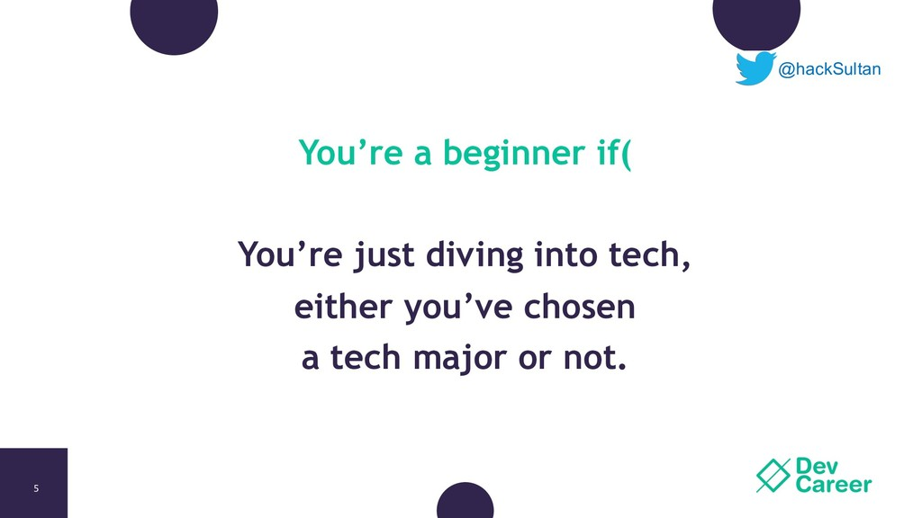 5 You're a beginner if( You're just diving into...