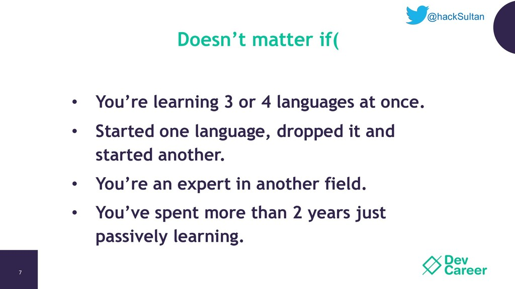 7 Doesn't matter if( • You're learning 3 or 4 l...