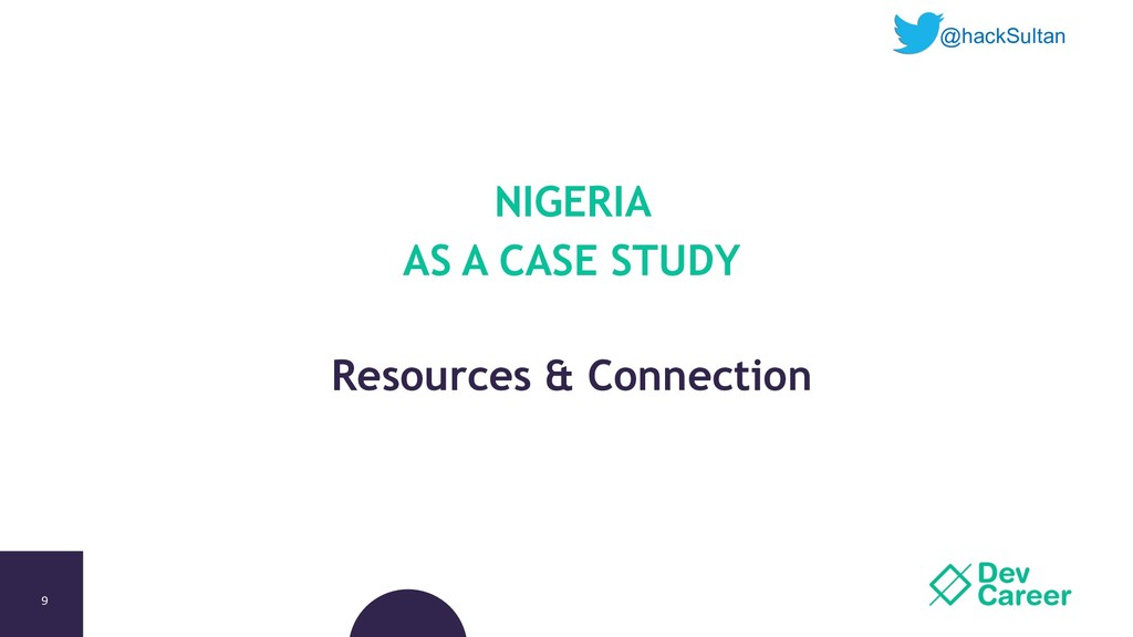 9 NIGERIA AS A CASE STUDY Resources & Connectio...