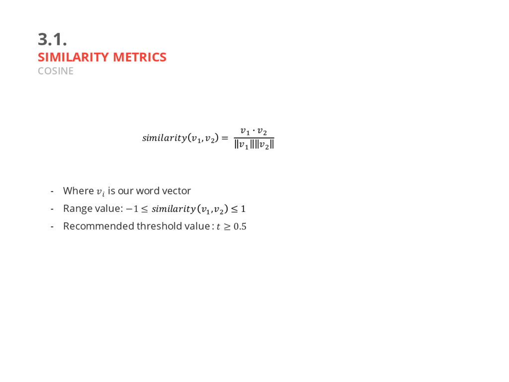 3.1. SIMILARITY METRICS COSINE - Where J is our...