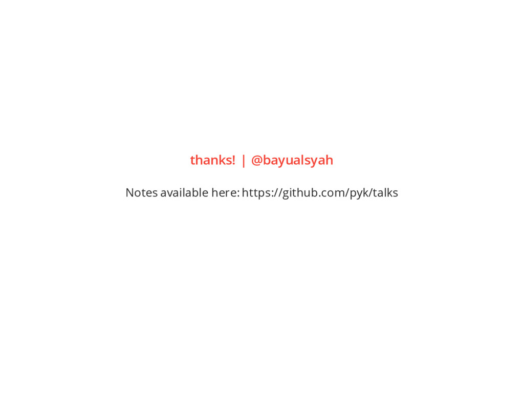 thanks! | @bayualsyah Notes available here: htt...