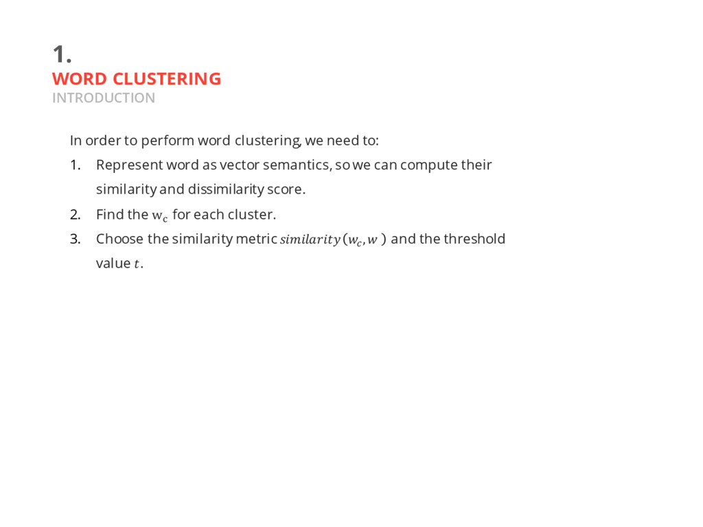 1. WORD CLUSTERING INTRODUCTION In order to per...
