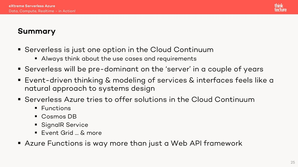 25 § Serverless is just one option in the Cloud...