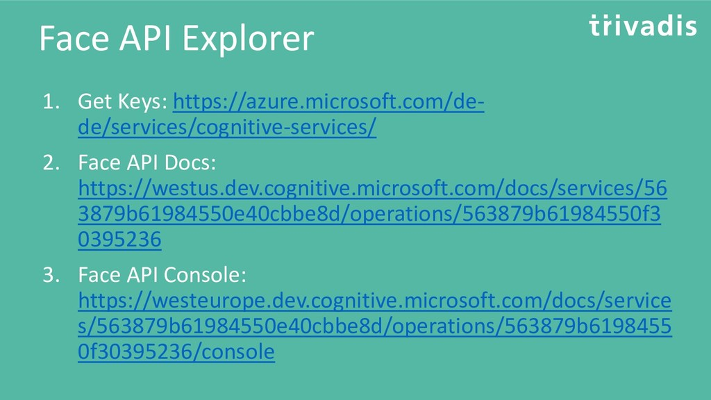 Face API Explorer 1. Get Keys: https://azure.mi...