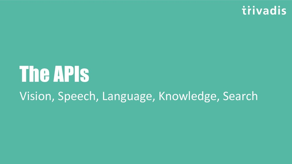 The APIs Vision, Speech, Language, Knowledge, S...
