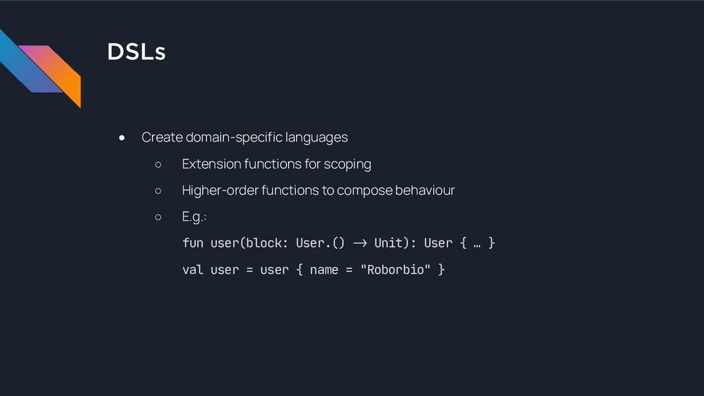 DSLs ● Create domain-specific languages ○ Exten...