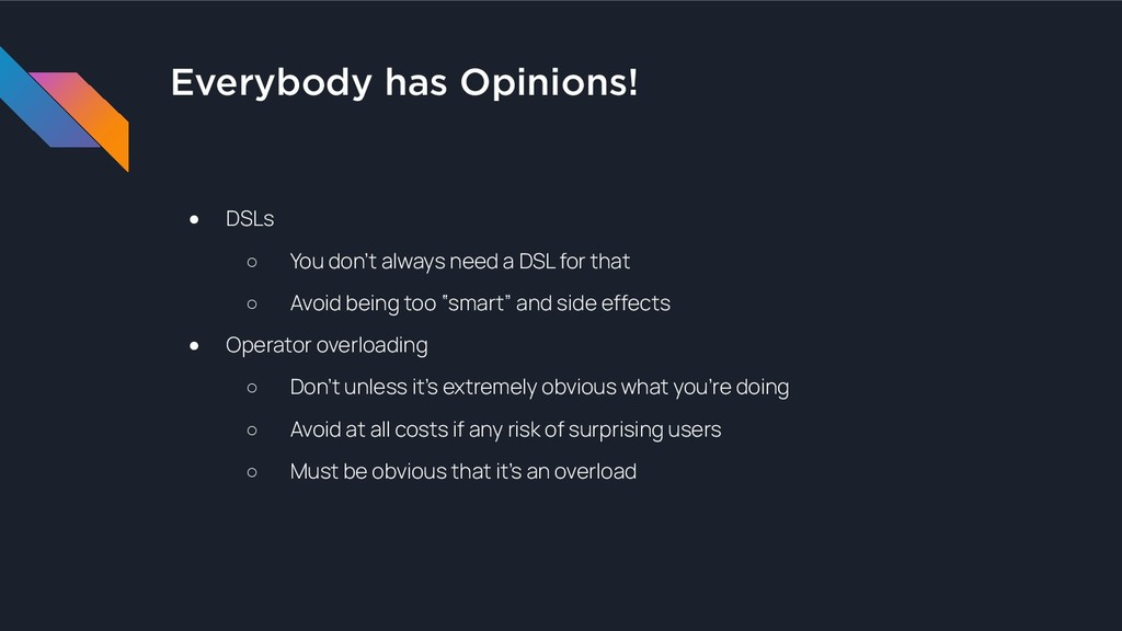 Everybody has Opinions! ● DSLs ○ You don't alwa...
