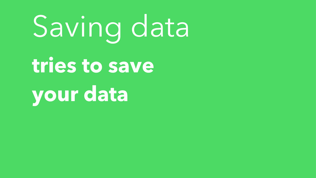 Saving data tries to save your data