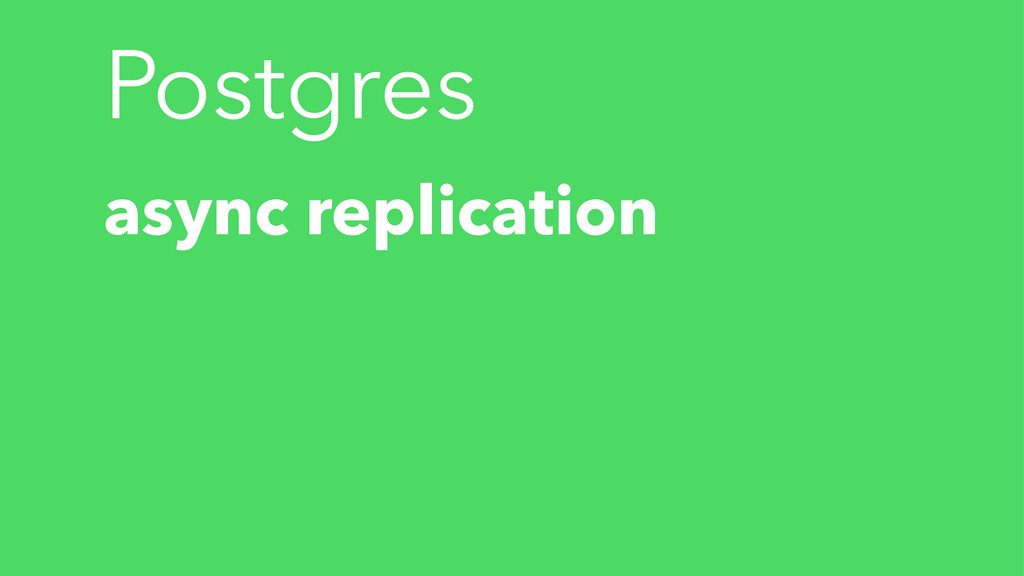 Postgres async replication