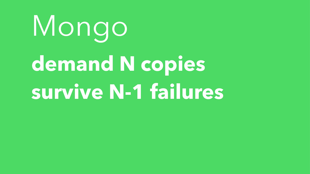 Mongo demand N copies survive N-1 failures