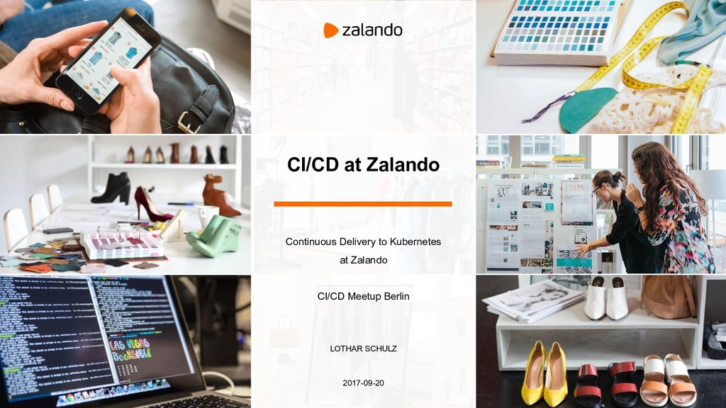 CI/CD at Zalando Continuous Delivery to Kuberne...