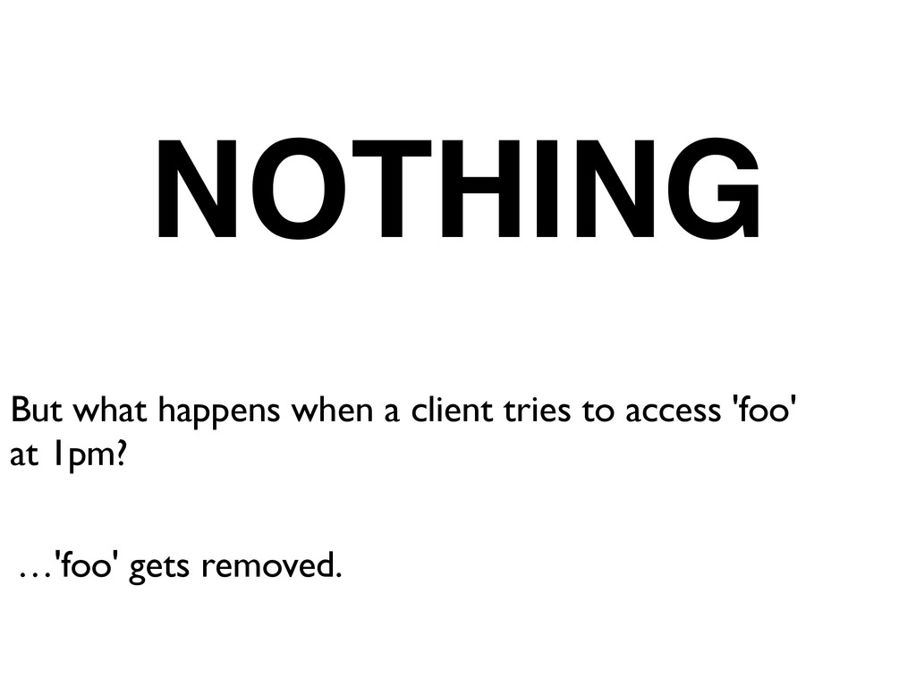 But what happens when a client tries to access ...