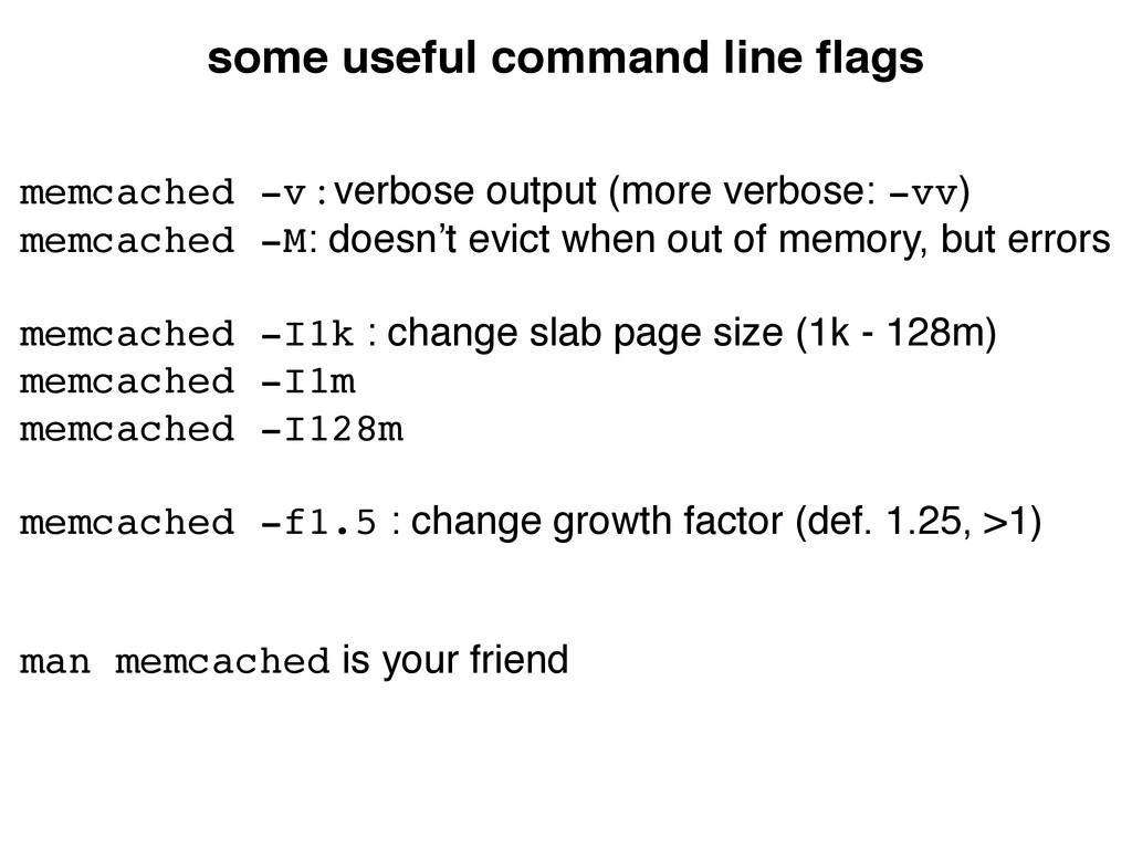 some useful command line flags memcached -v : ve...