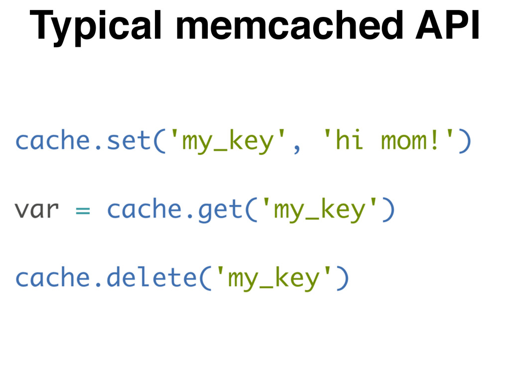 Typical memcached API