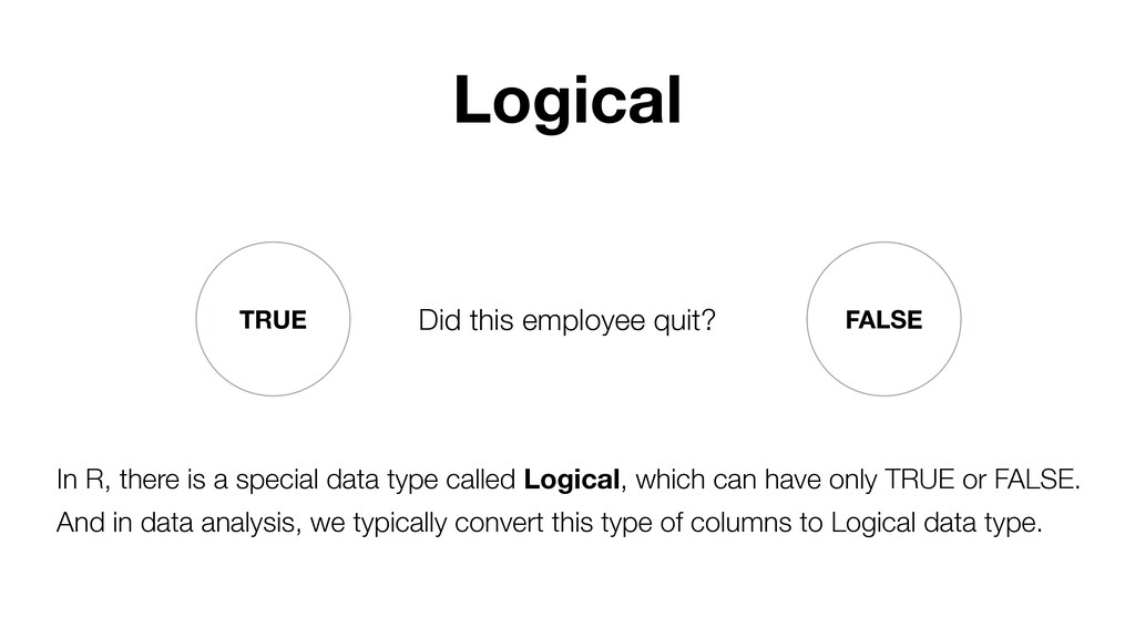 TRUE FALSE Did this employee quit? Logical In R...