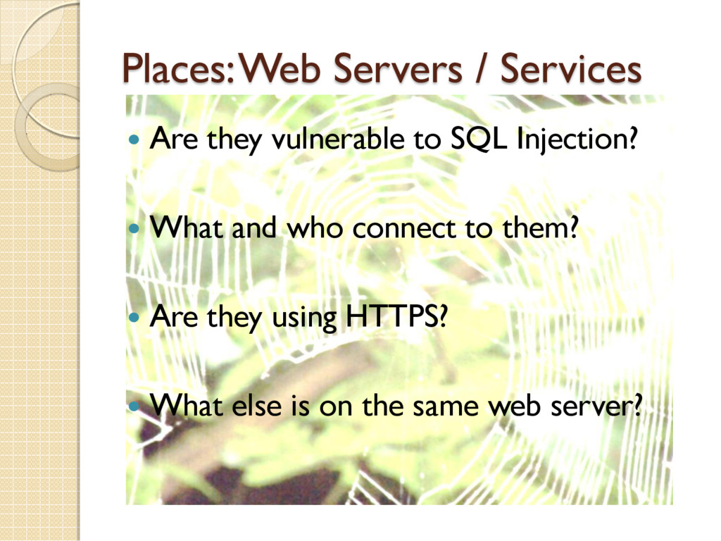 Places: Web Servers / Services  Are they vulne...