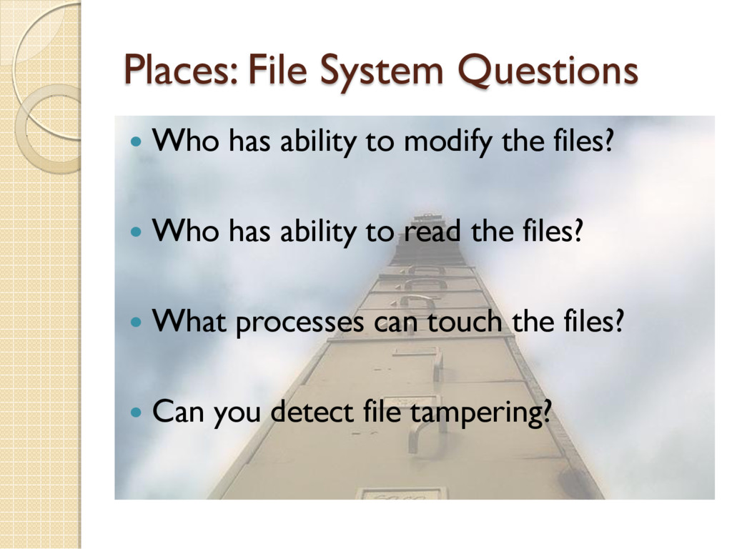 Places: File System Questions  Who has ability...
