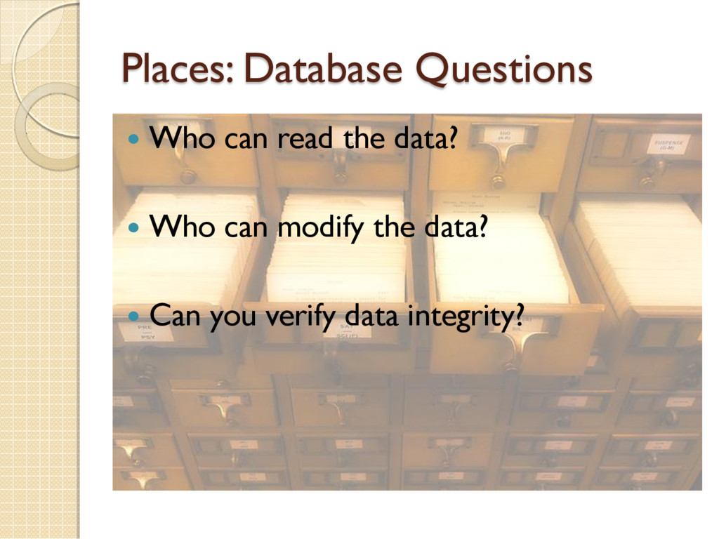 Places: Database Questions  Who can read the d...